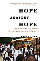 Hope Against Hope: Three Schools, One City,…