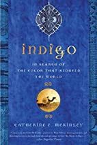 Indigo: In Search of the Color That Seduced…