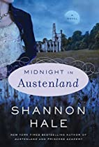 Midnight in Austenland: A Novel by Shannon…