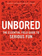 Unbored: The Essential Field Guide to…