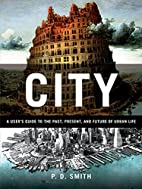 City: A Guidebook for the Urban Age by P. D.…