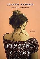 Finding Casey: A Novel by Jo-Ann Mapson