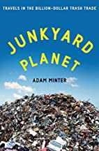 Junkyard Planet: Travels in the…