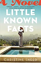 Little Known Facts: A Novel by Christine…