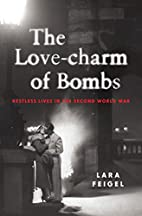 The Love-charm of Bombs: Restless Lives in…