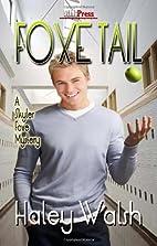 Foxe Tail (A Skyler Foxe Mystery, #1) by…