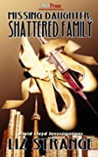 Missing Daughter, Shattered Family by Liz…
