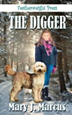 The Digger by Mary J. Marcus
