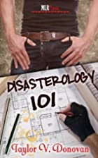 Disasterology 101 by Taylor V Donovan