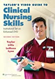 Taylor PhD  MSN  RN, Carol R.: Taylor's Video Guide to Clinical Nursing Skills: Institutional Set on Enhanced DVD