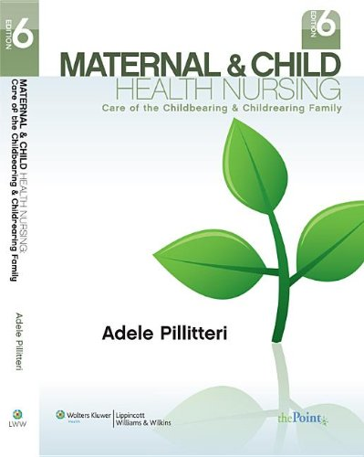 maternal-and-child-health-nursing-care-of-the-childbearing-and-childrearing-family-sixth-edition-text-and-study-guide-and-lippincotts-clinical-nursing-course-set-package