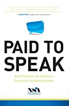 Paid To Speak: Best Practices For Building A…