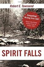 Spirit Falls by Robert E. Townsend