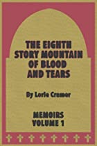 The Eighth Story Mountain of Blood and Tears…