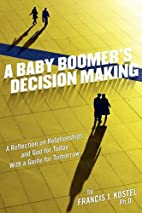 A Baby Boomer's Decision Making: A…