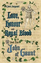 Love, Honour and Royal Blood: Book Two: John…