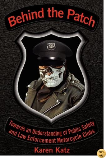 Behind the Patch: Towards an Understanding of Public Safety and Law Enforcement Motorcycle Clubs