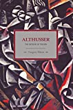 Elliott, Gregory: Althusser: The Detour of Theory (Historical Materialism Book Series)