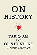 On History: Tariq Ali and Oliver Stone in&hellip;