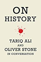 On History: Tariq Ali and Oliver Stone in…