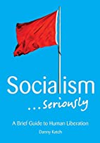 Socialism . . . Seriously: A Brief Guide to…