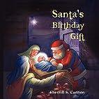 Santa's Birthday Gift by Sherrill S. Cannon