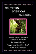 Southern Mystical Moments by Patricia H.…