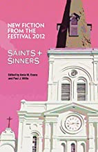 Saints & Sinners 2012: New Fiction From the…