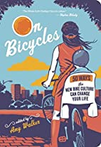 On Bicycles: 50 Ways the New Bike Culture…