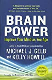 Gelb, Michael J.: Brain Power: Improve Your Mind as You Age