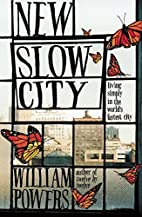 New Slow City: Living Simply in the World's…