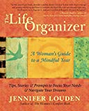 Louden, Jennifer: The Life Organizer: A Woman's Guide to a Mindful Year
