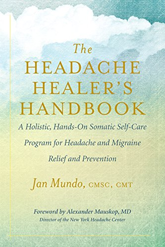 the-headache-healers-handbook-a-holistic-hands-on-somatic-self-care-program-for-headache-and-migraine-relief-and-prevention