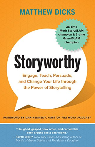 storyworthy-engage-teach-persuade-and-change-your-life-through-the-power-of-storytelling