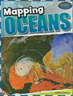 Mapping Oceans (Mapping Our World) by…
