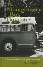 The Montgomery Bus Boycott: Milestone of the…