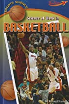 Science at Work in Basketball (Benchmark…