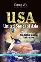 Usa-united States of Asia: An Asian Union…