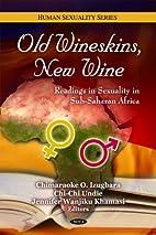 Old wineskins, new wine : readings in…