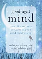 Goodnight Mind: Turn Off Your Noisy Thoughts…
