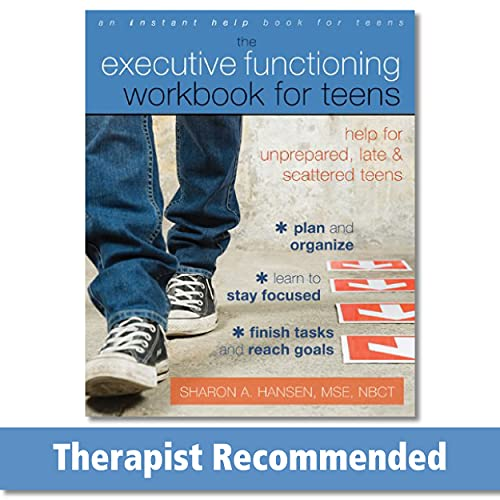 the-executive-functioning-workbook-for-teens-help-for-unprepared-late-and-scattered-teens