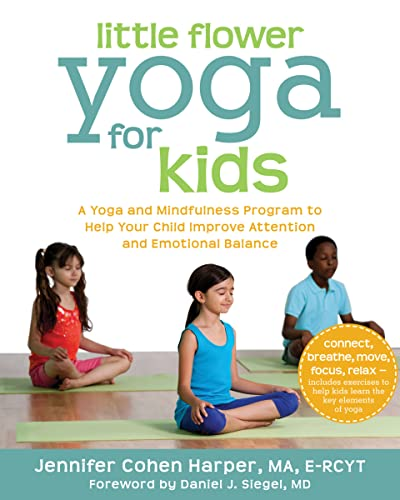little-flower-yoga-for-kids-a-yoga-and-mindfulness-program-to-help-your-child-improve-attention-and-emotional-balance