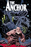 Phil Hester: The Anchor Vol 1: Five Furies