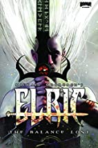 Elric: The Balance Lost, Volume 1 by Chris…