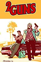 2 Guns: Second Shot Deluxe Edition by Steven…