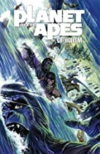 Planet of the Apes: Cataclysm, Vol. 3 by…