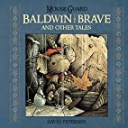 Mouse Guard: Baldwin the Brave and Other…