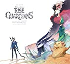 The Art of Rise of the Guardians by Ramin…