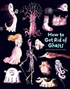 How to Get Rid of Ghosts (How to Banish…