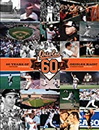 Baltimore Orioles: 60 Years of Orioles Magic…